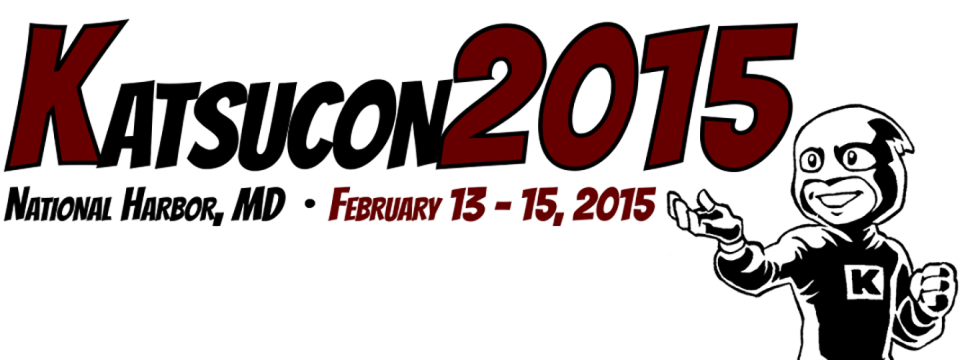 Katsucon 2015, National Harbor, MD - February 13-15, 2015